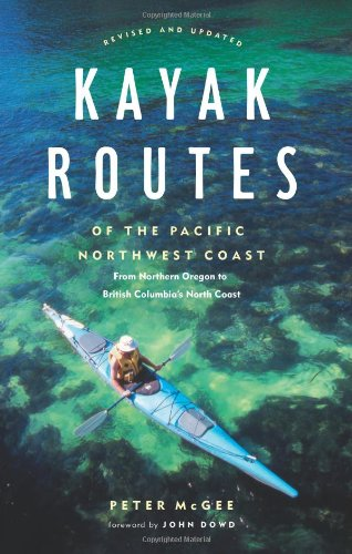 Kayak Routes of the Pacific Northwest Coast From Northern Oregon to British Columbia's North Coast 2nd 2004 (Revised) 9781553650331 Front Cover