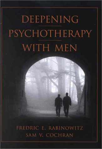 Deepening Psychotherapy with Men  2002 9781557988331 Front Cover