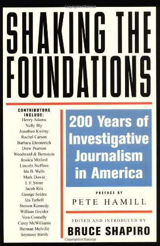 Shaking the Foundations 200 Years of Investigative Journalism in America  2003 edition cover