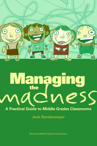 Managing the Madness : A Practical Guide to Middle Grades Classrooms  2009 edition cover