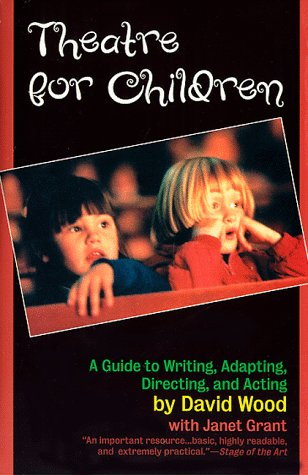 Theatre for Children A Guide to Writing, Adapting, Directing and Acting  1999 edition cover