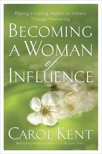 Becoming a Woman of Influence Making a Lasting Impact on Others N/A edition cover