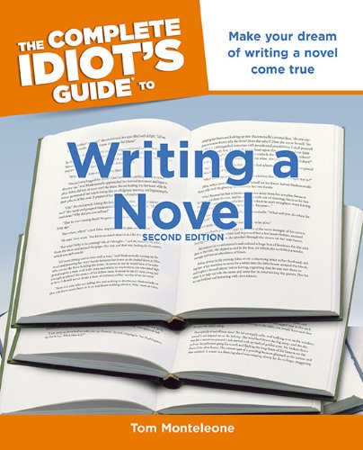 Writing a Novel Make Your Dream of Writing a Novel Come True 2nd 2010 (Revised) 9781615640331 Front Cover