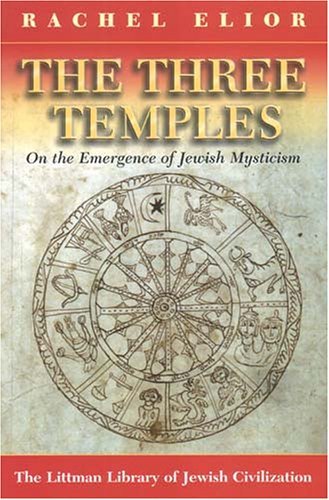 Three Temples On the Emergence of Jewish Mysticism  2005 edition cover