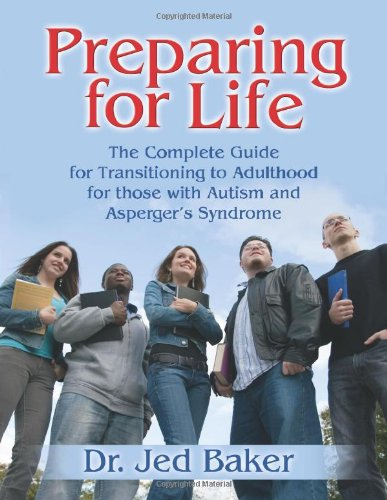 Preparing for Life The Complete Guide for Transitioning to Adulthood for Those with Autism and Asperger's Syndrome  2005 edition cover