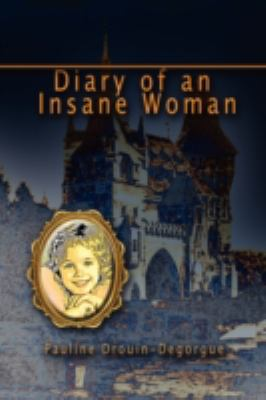 Diary of an Insane Woman   2008 9781934925331 Front Cover