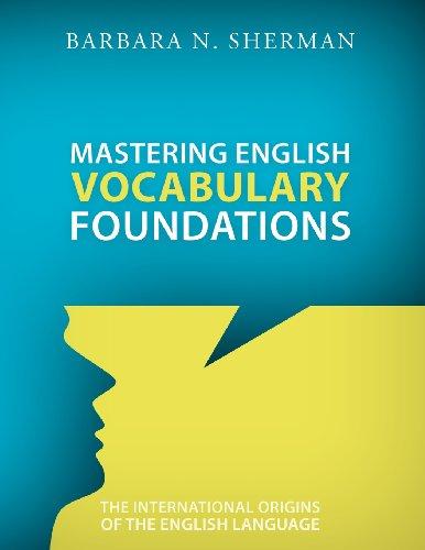 Mastering English Vocabulary Foundations: The International Origins of the English Language  0 edition cover