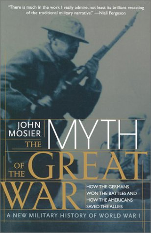 Myth of the Great War A New Military History of World War I N/A 9780060084332 Front Cover