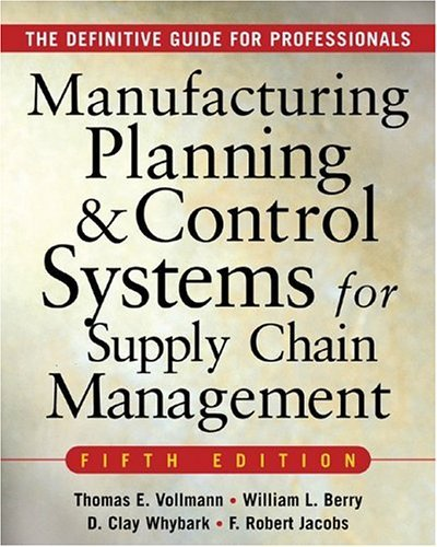 Manufacturing Planning and Control Systems for Supply Chain Management The Definitive Guide for Professionals 5th 2004 (Revised) edition cover