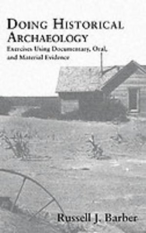 Doing Historical Archaeology Exercises Using Documentary, Oral and Material Evidence  1994 edition cover