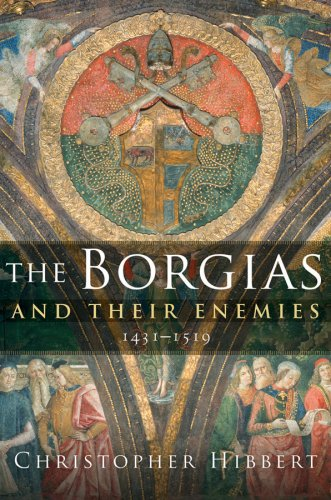 Borgias and Their Enemies 1431-1519  2008 9780151010332 Front Cover