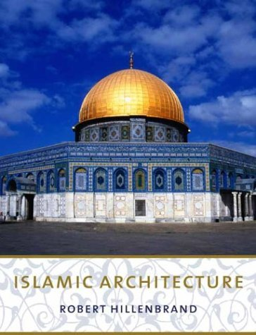 Islamic Architecture Form, Function, and Meaning  1994 9780231101332 Front Cover
