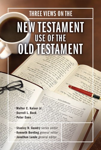 Three Views on the New Testment Use of the Old Testment   2008 9780310273332 Front Cover
