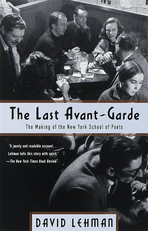 Last Avant-Garde The Making of the New York School of Poets  1999 edition cover