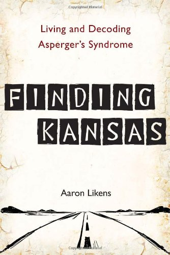 Finding Kansas Living and Decoding Asperger's Syndrome  2012 edition cover