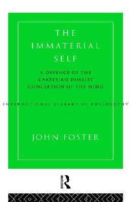 Immaterial Self Defence of the Cartesian Dualist Conception of the Mind  2002 edition cover