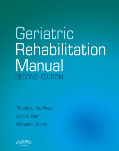 Geriatric Rehabilitation Manual  2nd 2007 (Revised) edition cover