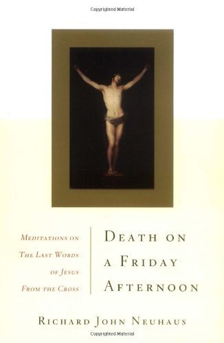 Death on a Friday Afternoon Meditations on the Last Words of Jesus from the Cross N/A edition cover