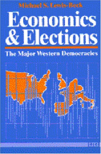 Economics and Elections The Major Western Democracies N/A edition cover