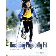Becoming Physically Fit  3rd 2007 9780495017332 Front Cover