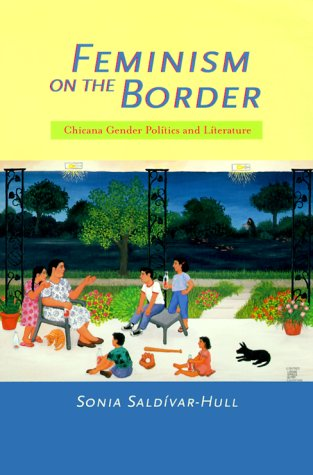 Feminism on the Border Chicana Gender Politics and Literature  2000 edition cover
