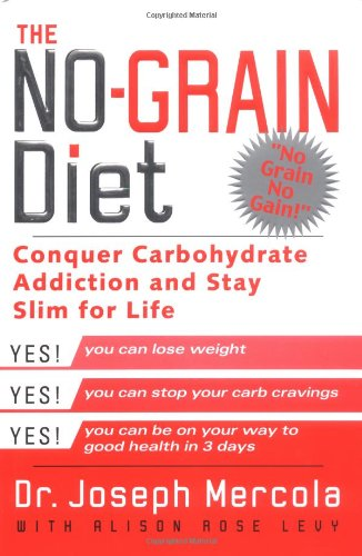 No-Grain Diet Conquer Carbohydrate Addiction and Stay Slim for the Rest of Your Life  2003 9780525947332 Front Cover