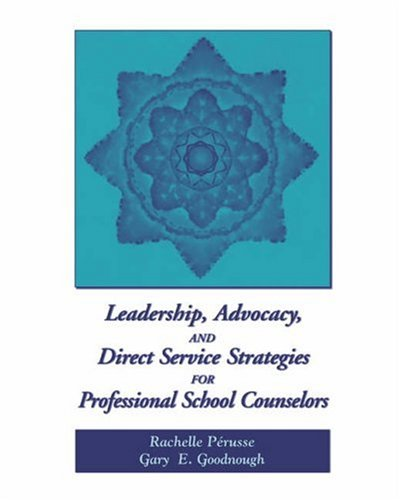 Leadership, Advocacy, and Direct Service Strategies for Professional School Counselors   2004 9780534589332 Front Cover