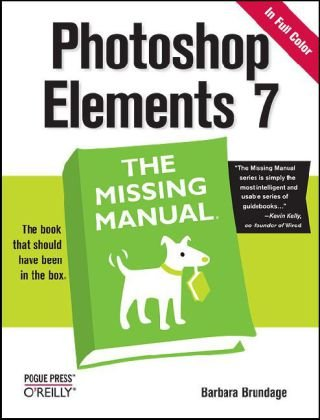 Photoshop Elements 7: the Missing Manual The Missing Manual  2008 9780596521332 Front Cover