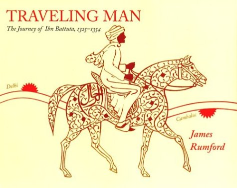 Traveling Man The Journey of Ibn Battuta, 1325-1354  2004 edition cover