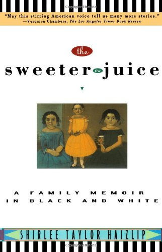 Sweeter the Juice A Family Memoir in Black and White  1995 (Reprint) edition cover