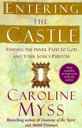 Entering the Castle Finding the Inner Path to God and Your Soul's Purpose N/A edition cover