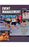 Event Management Blueprint Creating and Managing Successful Sports Events Revised 9780757579332 Front Cover
