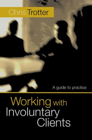 Working with Involuntary Clients A Guide to Practice  1999 9780761963332 Front Cover