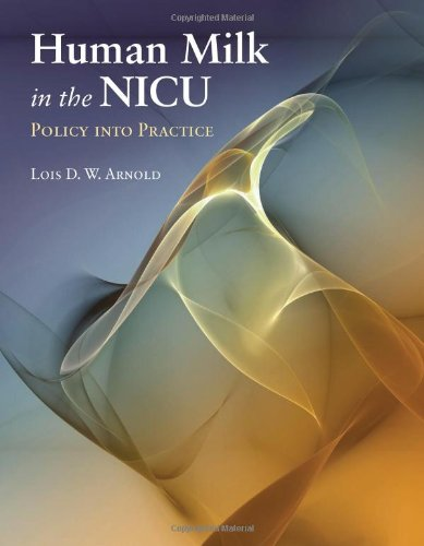 Human Milk in the NICU Policy into Practice  2010 9780763761332 Front Cover