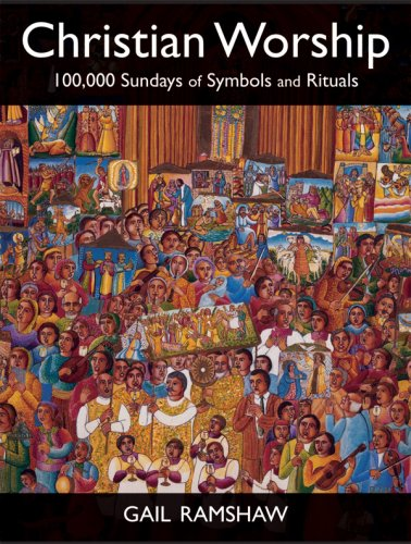 Christian Worship 100,000 Sundays of Symbols and Rituals  2009 edition cover