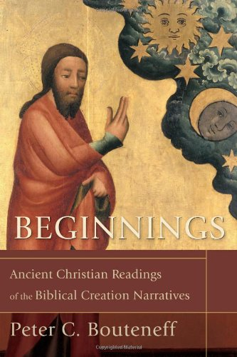 Beginnings Ancient Christian Readings of the Biblical Creation Narratives  2008 edition cover