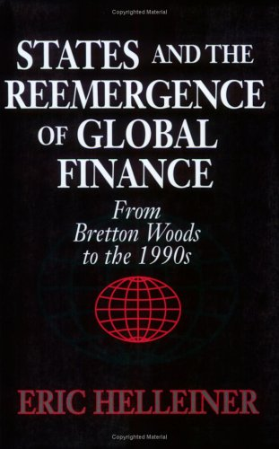States and the Reemergence of Global Finance From Bretton Woods to the 1990s  1996 edition cover