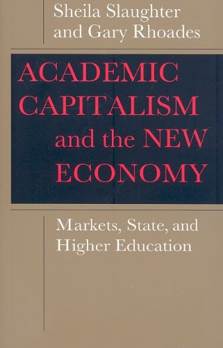 Academic Capitalism and the New Economy Markets, State, and Higher Education  2004 edition cover