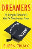 Dreamers An Immigrant Generation's Fight for Their American Dream  2015 9780807030332 Front Cover