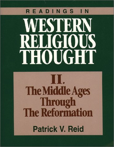 Readings in Western Religious Thought II The Middle Ages Through the Reformation N/A 9780809135332 Front Cover