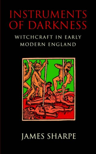Instruments of Darkness Witchcraft in Early Modern England  1997 edition cover