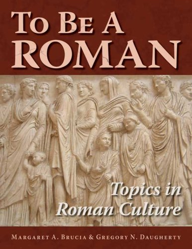 To Be a Roman Topics in Roman Culture Workbook edition cover