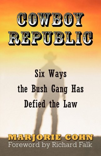 Cowboy Republic Six Ways the Bush Gang Has Defied the Law  2007 9780977825332 Front Cover