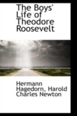 Boys' Life of Theodore Roosevelt  N/A 9781113316332 Front Cover