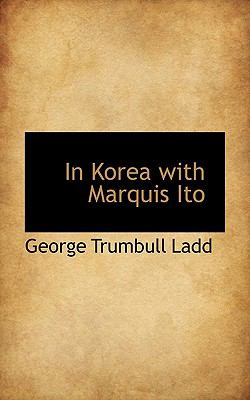 In Korea with Marquis Ito  N/A 9781116568332 Front Cover