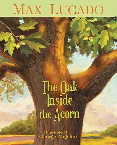 Oak Inside the Acorn   2011 9781400317332 Front Cover