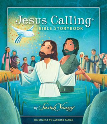 Jesus Calling Bible Storybook   2012 9781400320332 Front Cover