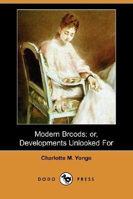 Modern Broods; or, Developments Unlooked For  N/A 9781406555332 Front Cover