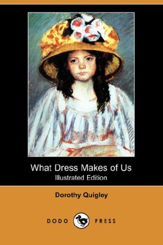 What Dress Makes of Us:   2008 9781406568332 Front Cover