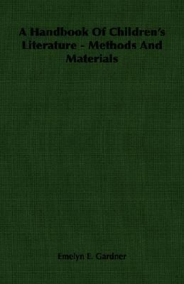 Handbook of Children's Literature - Methods and Materials  N/A 9781406766332 Front Cover